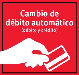 Cambio de Débito automático (débito y crédito)